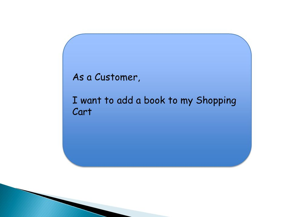 As a Customer, I want to add a book to my Shopping Cart As a Customer, I want to add a book to my Shopping Cart