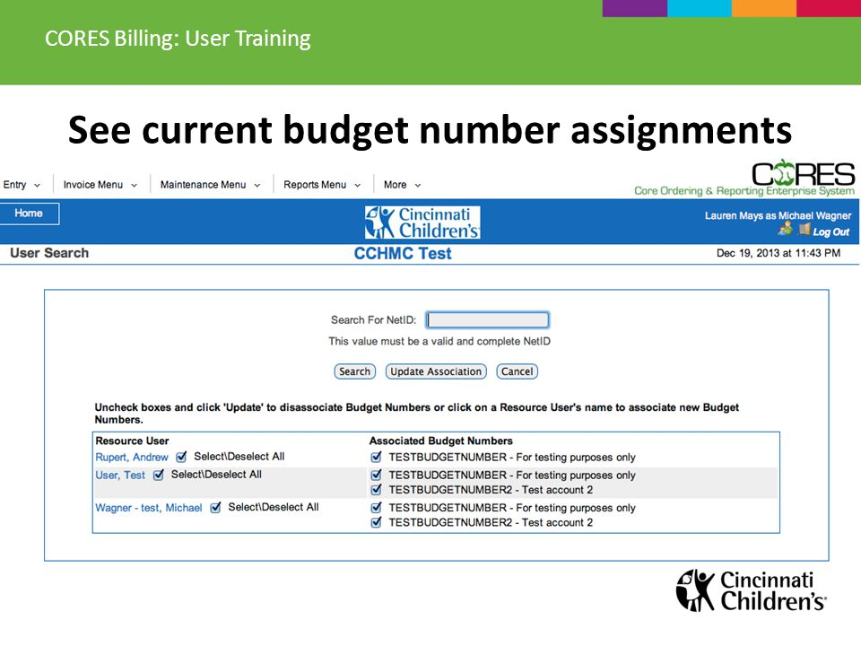 See current budget number assignments CORES Billing: User Training
