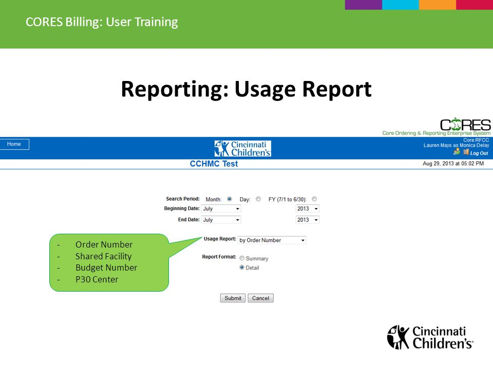 Reporting: Usage Report -Order Number -Shared Facility -Budget Number -P30 Center CORES Billing: User Training
