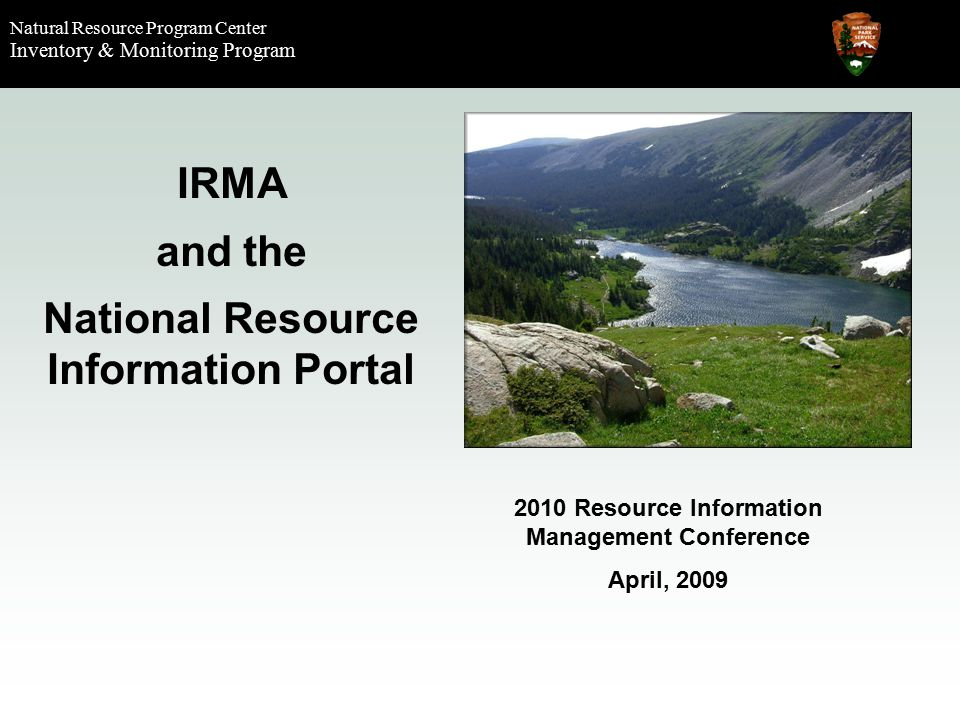 Natural Resource Program Center Inventory & Monitoring Program What's IRMA.