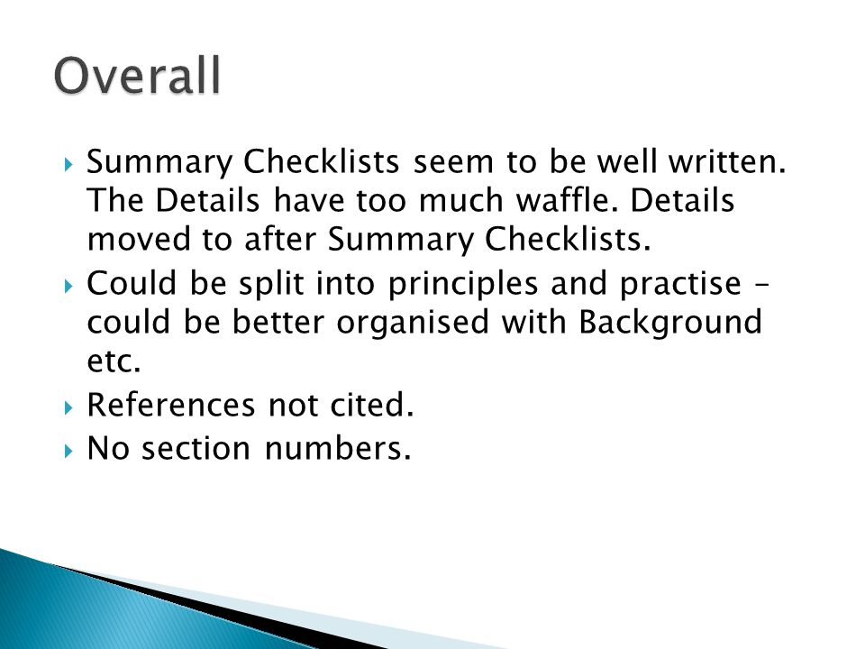  Summary Checklists seem to be well written. The Details have too much waffle.