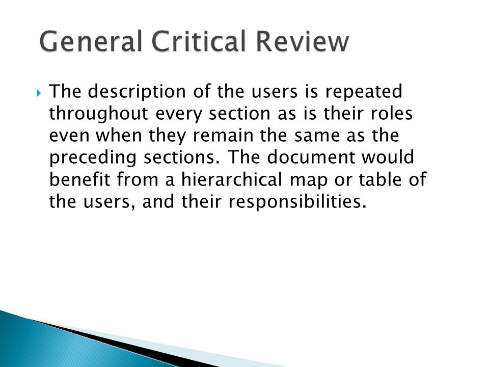 The description of the users is repeated throughout every section as is their roles even when they remain the same as the preceding sections.