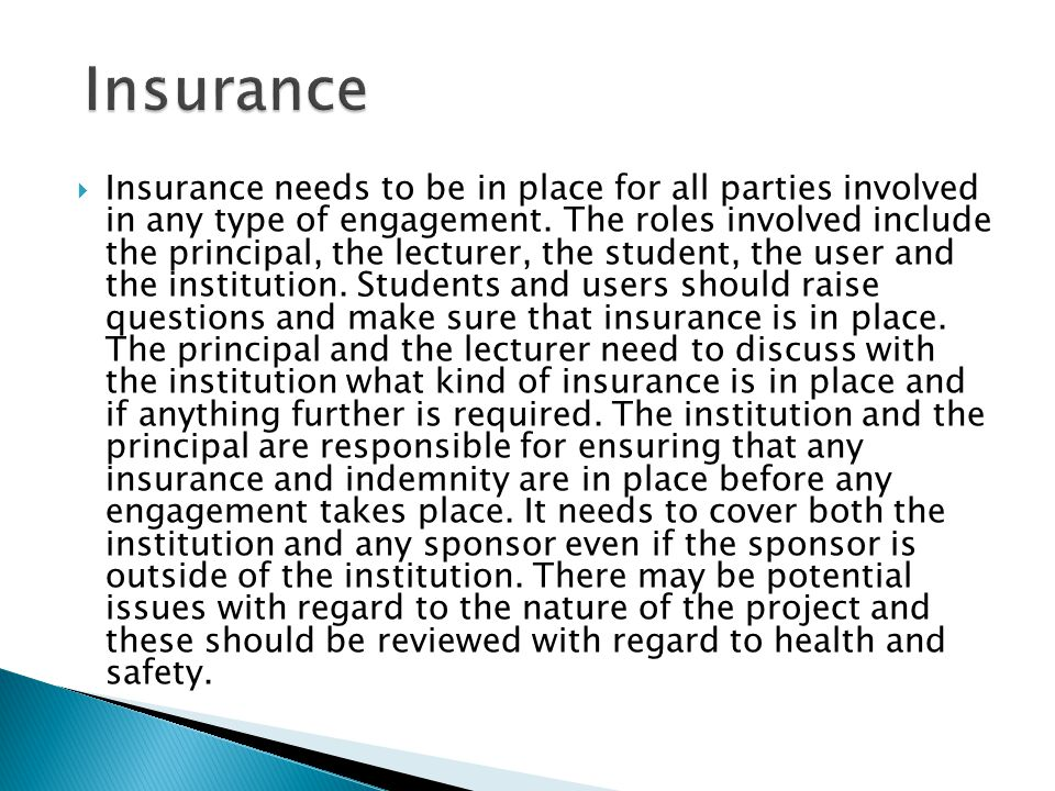  Insurance needs to be in place for all parties involved in any type of engagement.