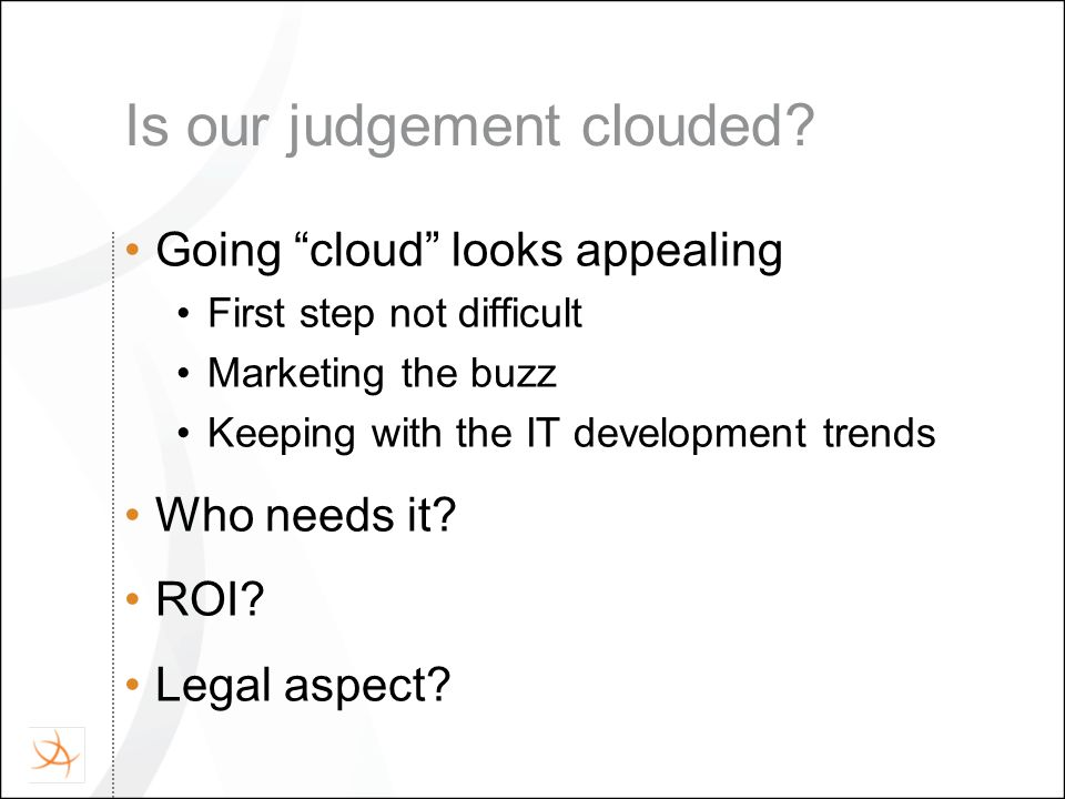 Is our judgement clouded.