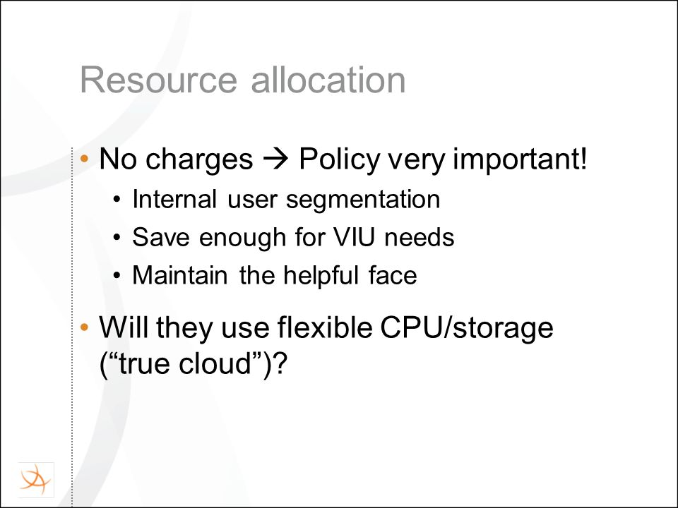 Resource allocation No charges  Policy very important.