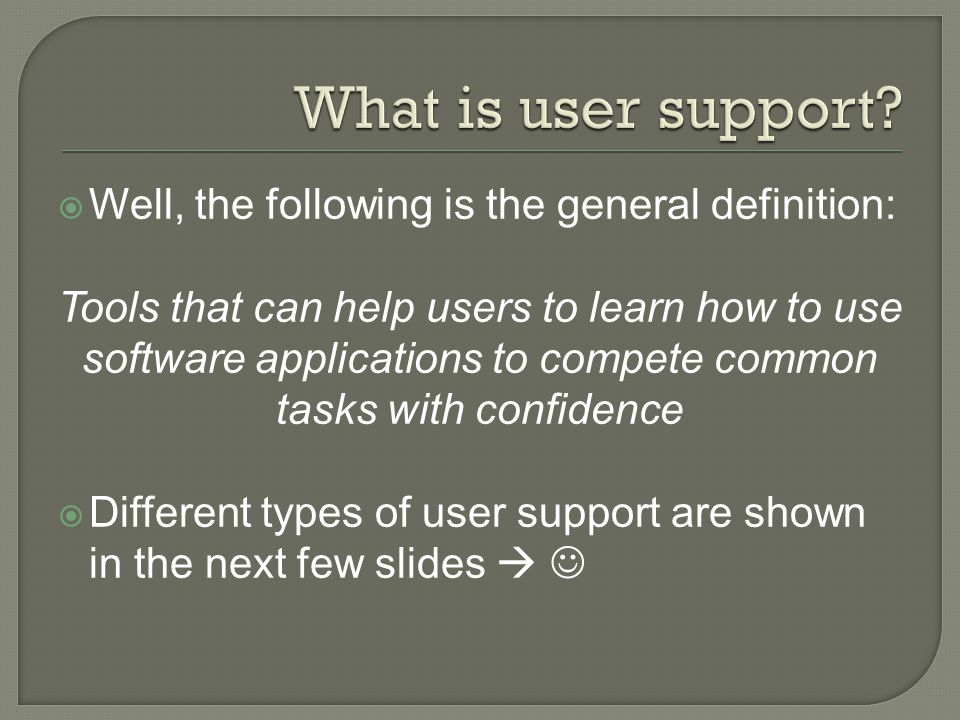  Well, the following is the general definition: Tools that can help users to learn how to use software applications to compete common tasks with conf