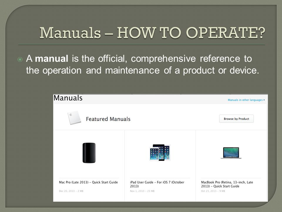  A manual is the official, comprehensive reference to the operation and maintenance of a product or device.