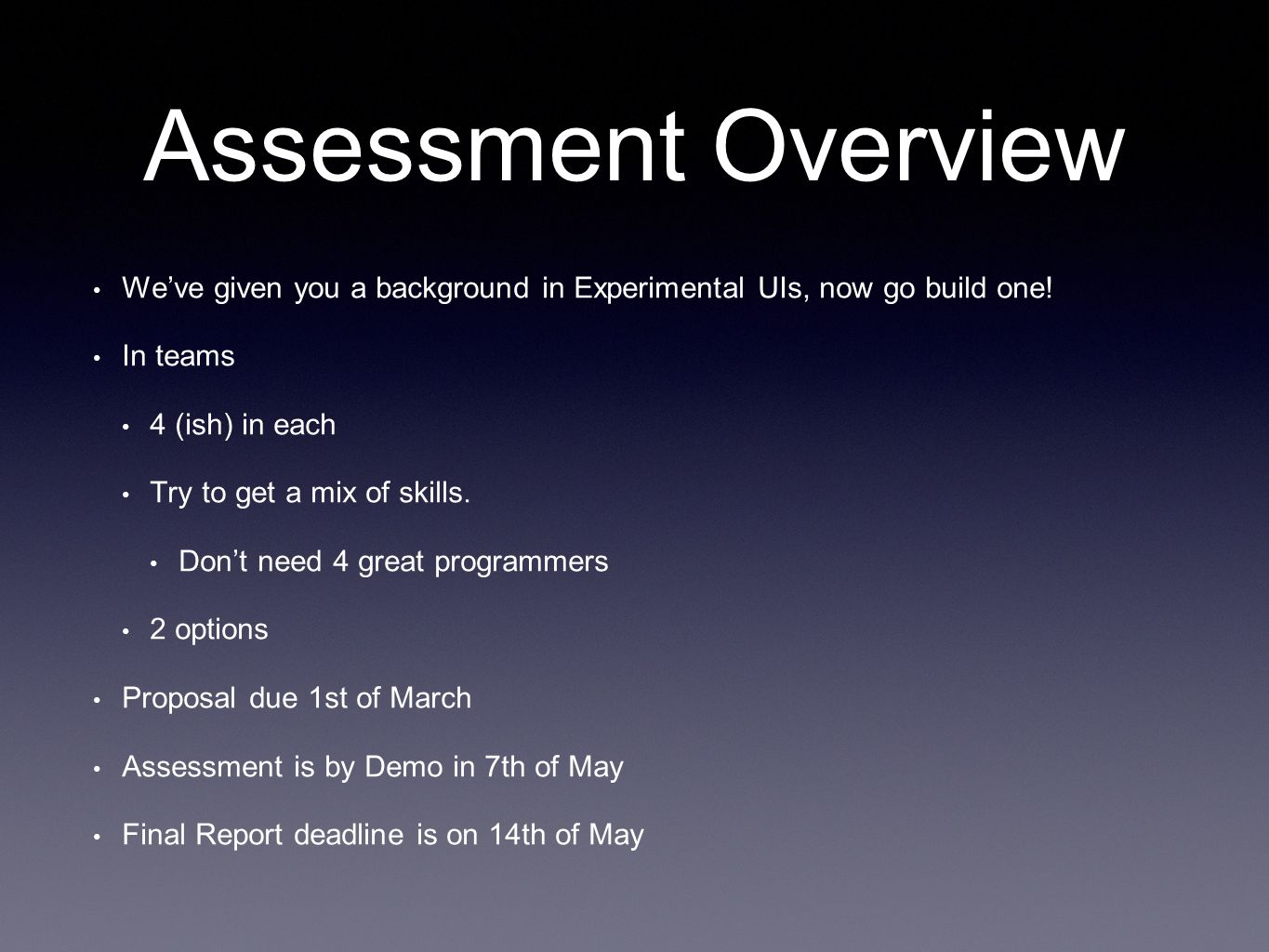 Assessment Overview We've given you a background in Experimental UIs, now go build one.