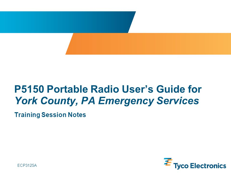 ECP3125A P5150 Portable Radio User's Guide for York County, PA Emergency Services Training Session Notes