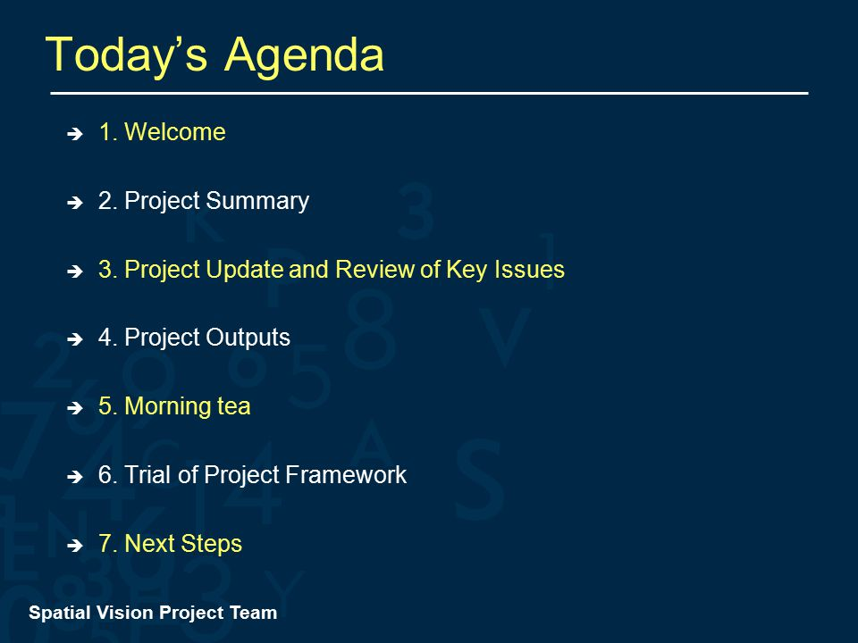 Spatial Vision Project Team Today's Agenda  1. Welcome  2.