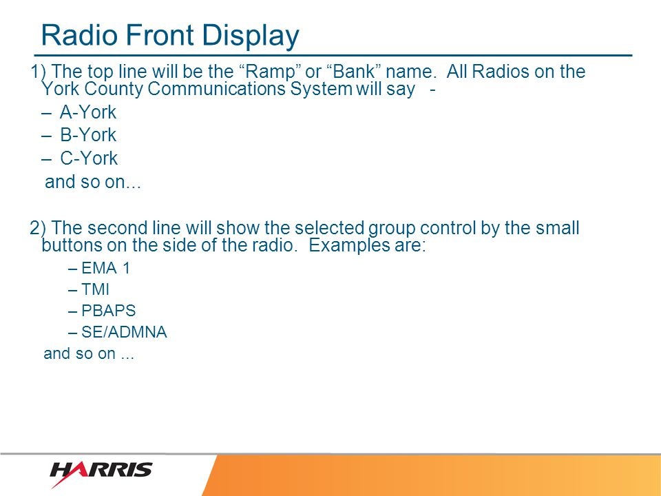 IMPORTANT CONSIDERATIONS York County uses an all Digital Simulcast System.