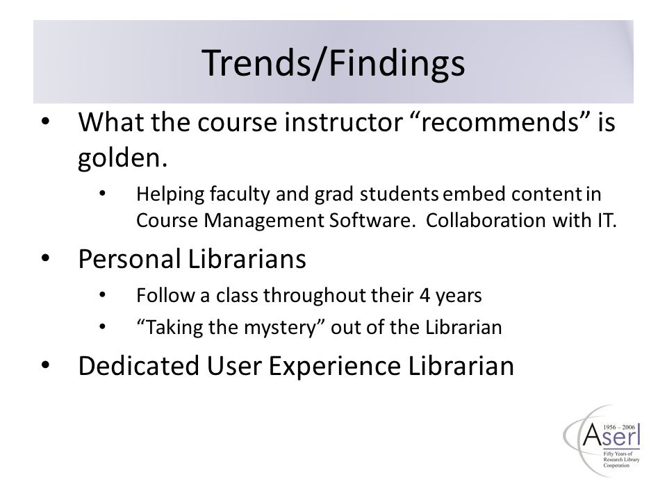 Trends/Findings What the course instructor recommends is golden.
