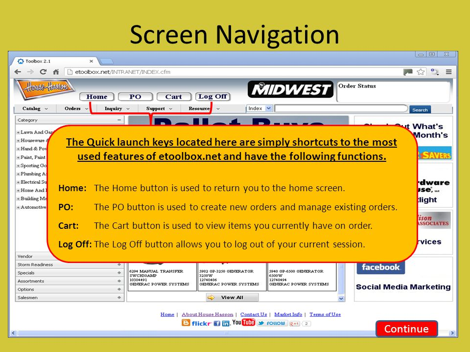 Screen Navigation The Quick launch keys located here are simply shortcuts to the most used features of etoolbox.net and have the following functions.