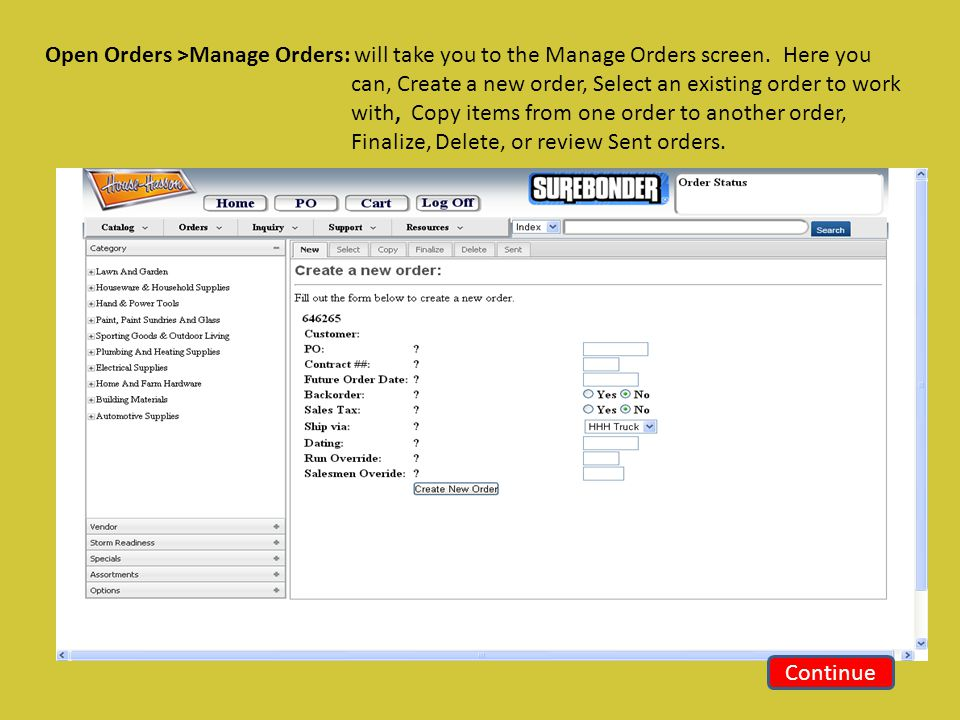 Open Orders >Manage Orders: will take you to the Manage Orders screen.