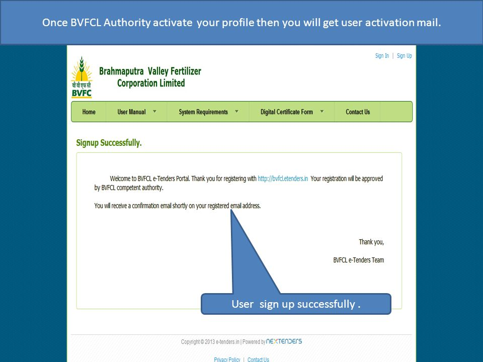 User sign up successfully. Once BVFCL Authority activate your profile then you will get user activation mail.