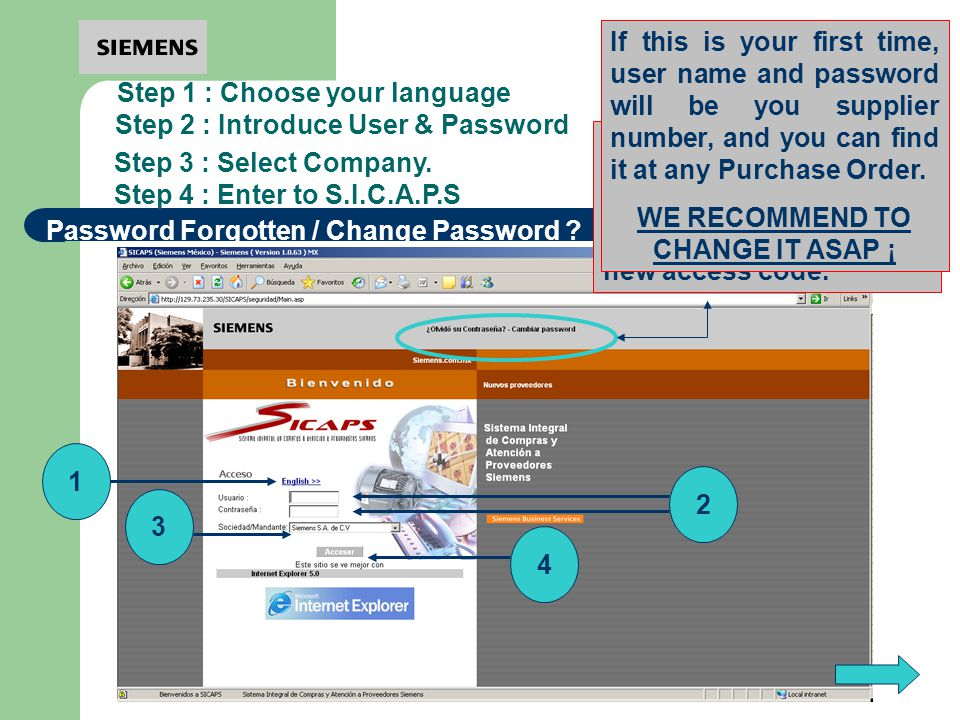 Step 1 : Choose your language 1 Step 2 : Introduce User & Password Step 3 : Select Company.