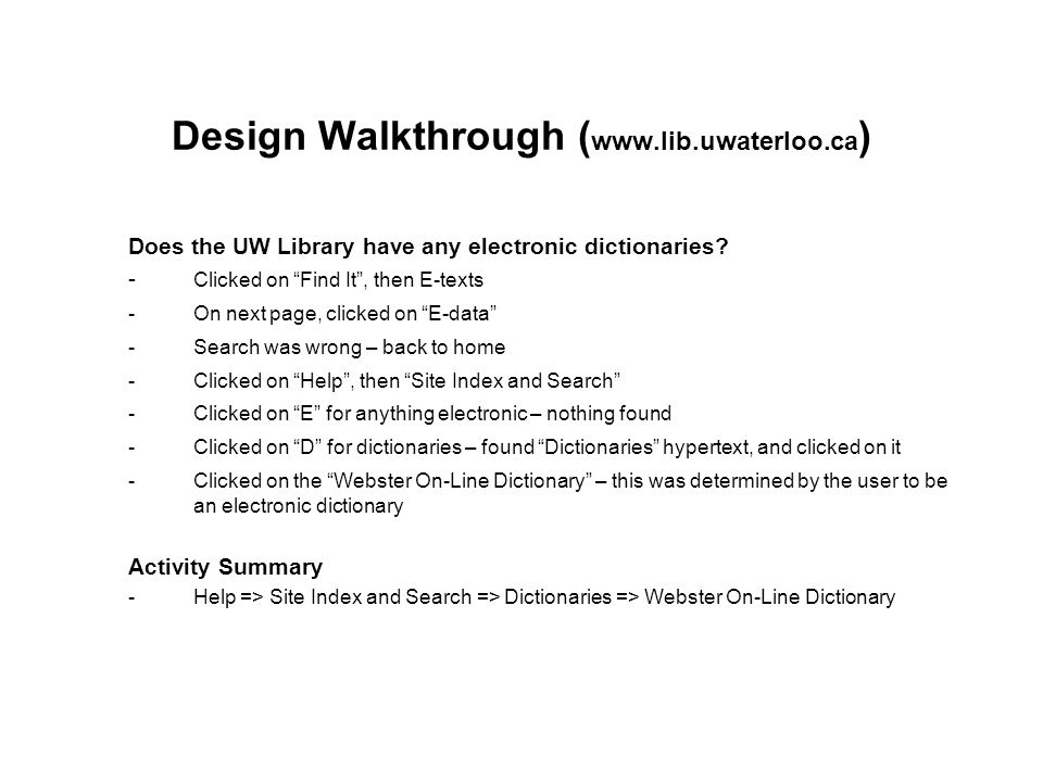 Design Walkthrough ( www.lib.uwaterloo.ca ) Does the UW Library have any electronic dictionaries.