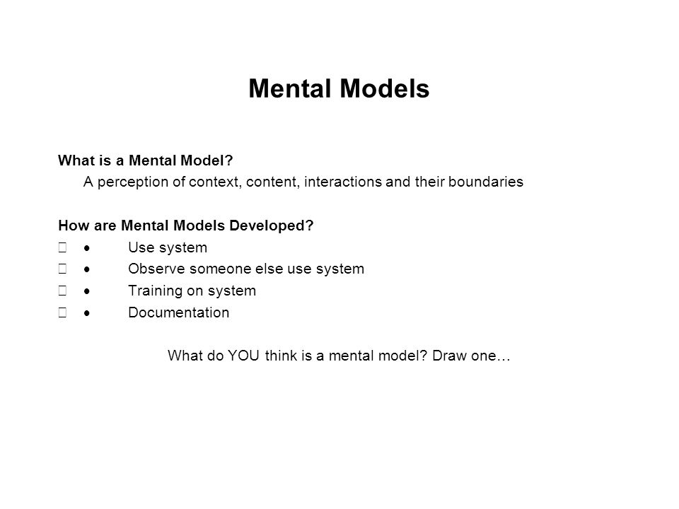 Mental Models What is a Mental Model.