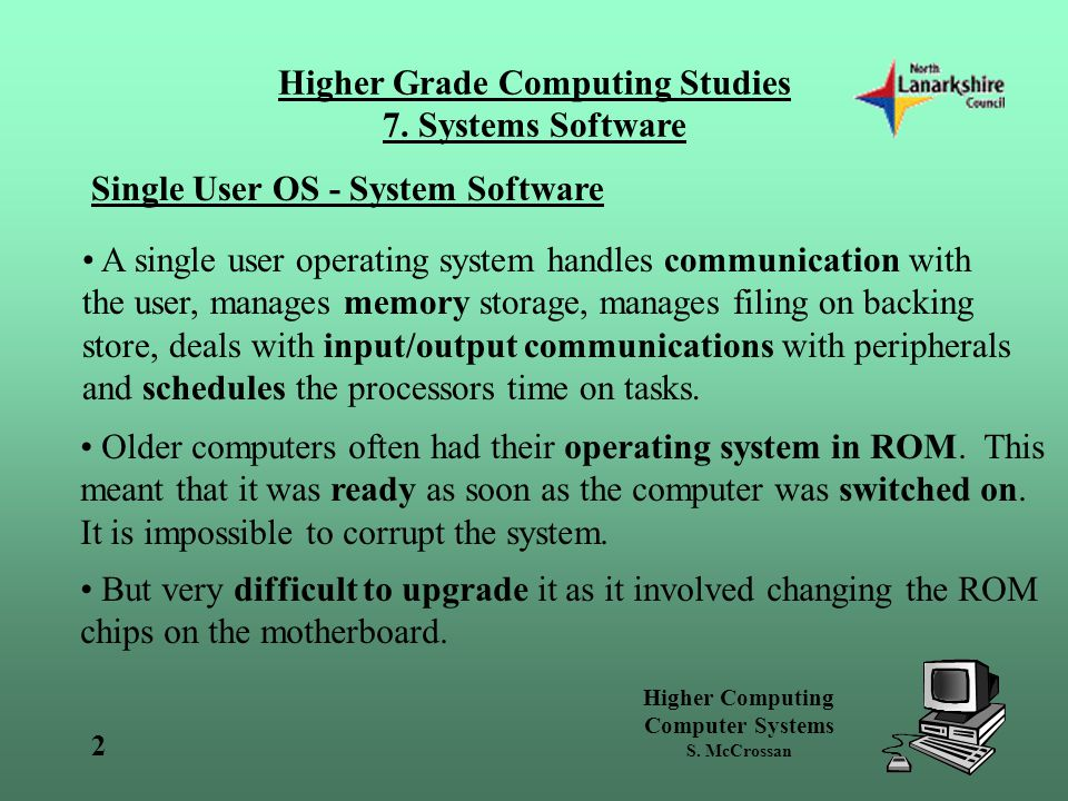 Higher Computing Computer Systems S. McCrossan Higher Grade Computing Studies 7.