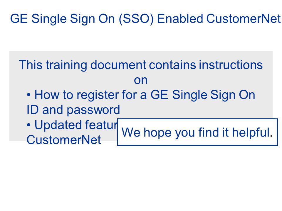 GE SSO (Single Sign On) Registration Click on the Register Now.