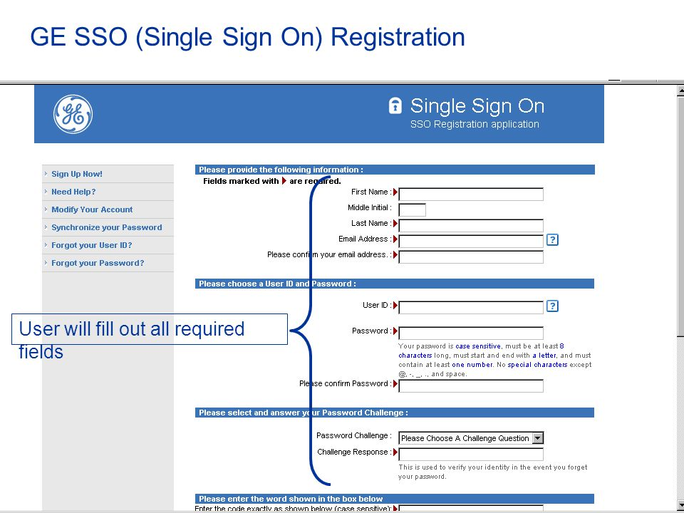 GE SSO (Single Sign On) Registration User will fill out all required fields