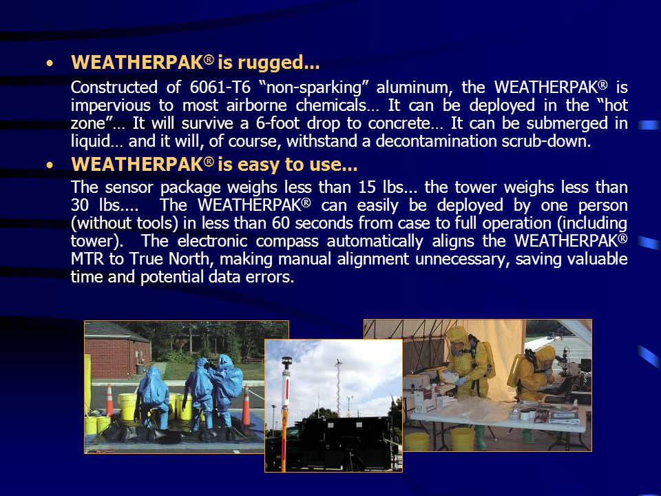 """WEATHERPAK ® is rugged... Constructed of 6061-T6 """"non-sparking"""" aluminum, the WEATHERPAK ® is impervious to most airborne chemicals… It can be deploye"""