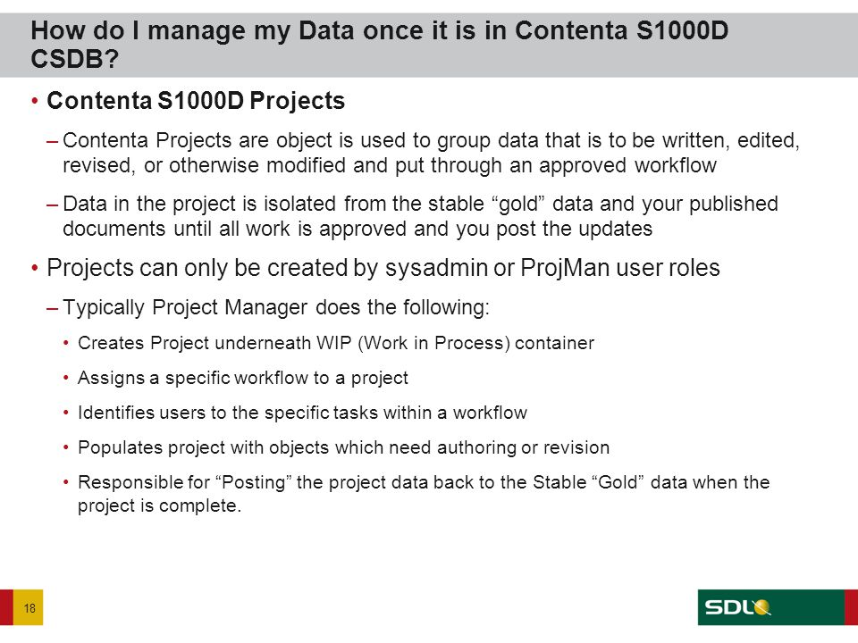 Contenta S1000D Projects –Contenta Projects are object is used to group data that is to be written, edited, revised, or otherwise modified and put thr