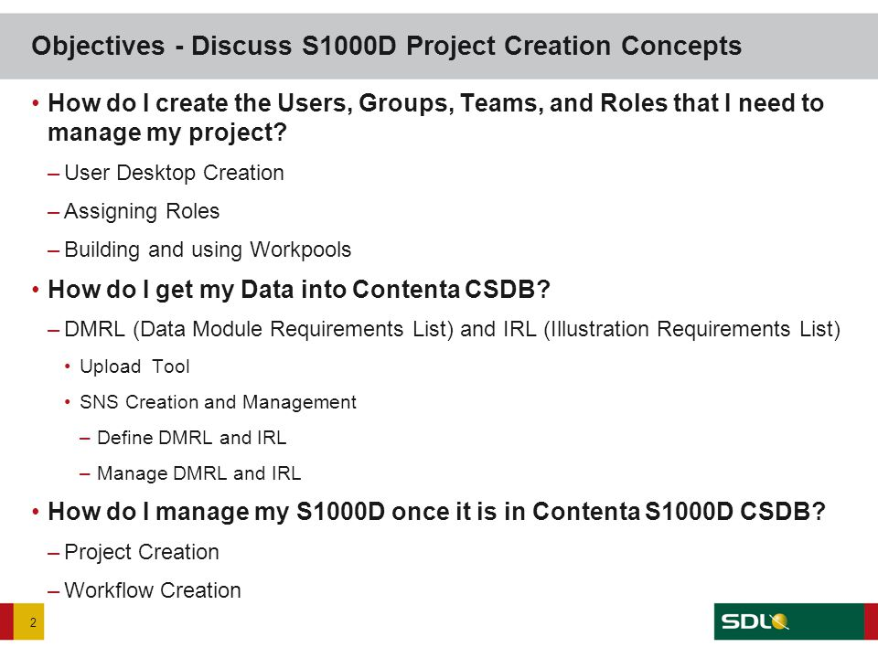 How do I create the Users, Groups, Teams, and Roles that I need to manage my project? –User Desktop Creation –Assigning Roles –Building and using Work