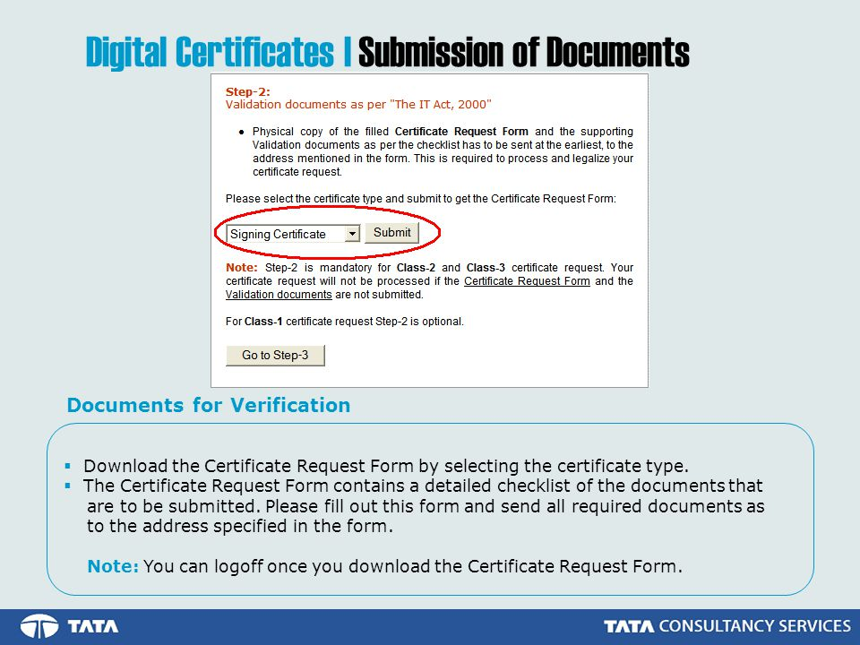 Digital Certificates | Submission of Documents Documents for Verification  Download the Certificate Request Form by selecting the certificate type.