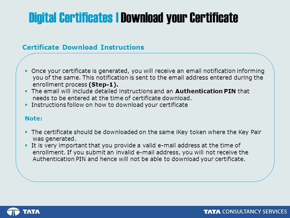  Once your certificate is generated, you will receive an email notification informing you of the same.
