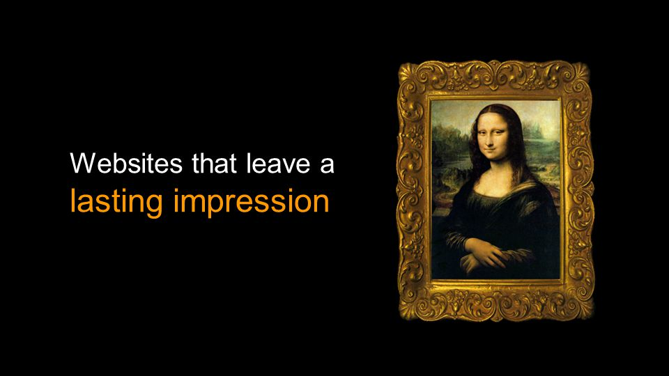 Websites that leave a lasting impression