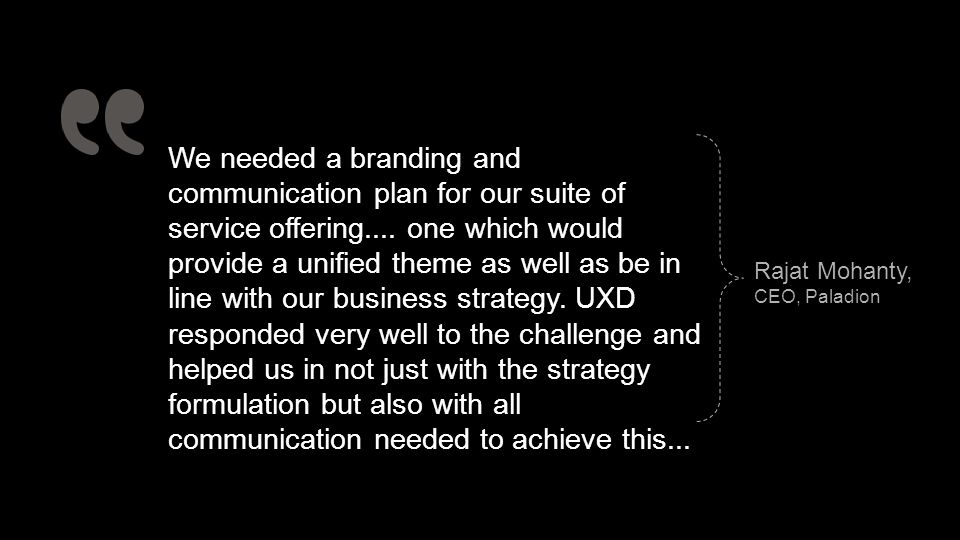 We needed a branding and communication plan for our suite of service offering....