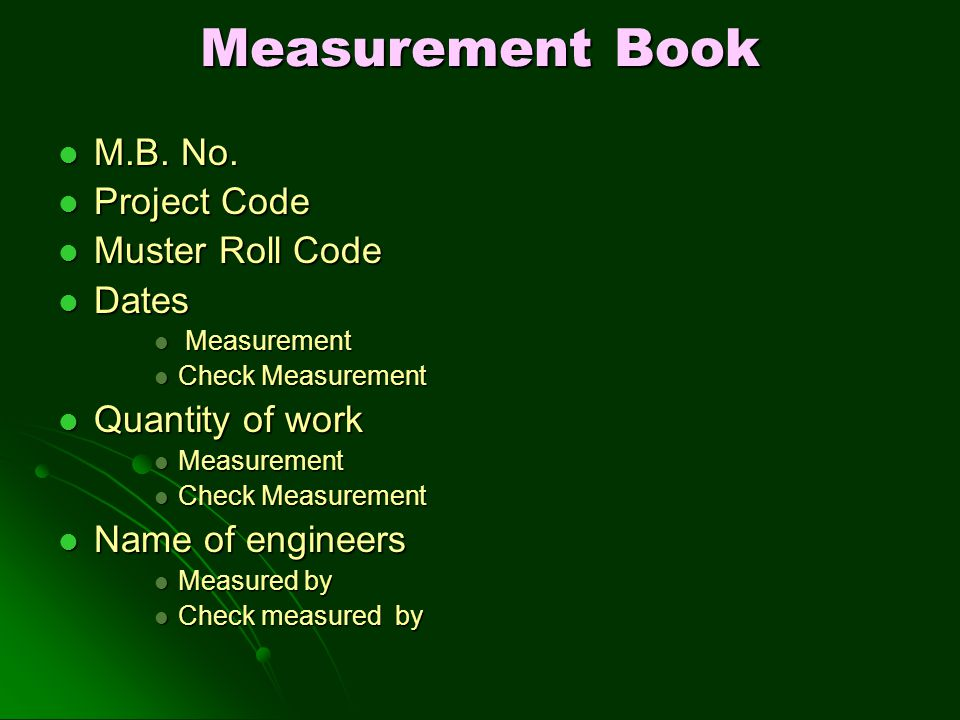 Measurement Book M.B. No. M.B. No. Project Code Project Code Muster Roll Code Muster Roll Code Dates Dates Measurement Measurement Check Measurement C