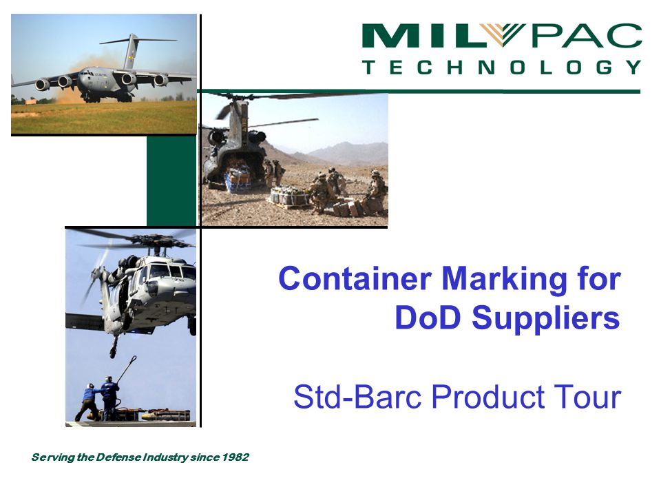 Serving the Defense Industry since 1982 Container Marking for DoD Suppliers Std-Barc Product Tour