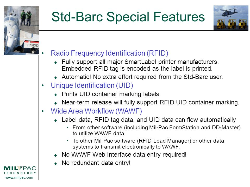 www.milpac.com Std-Barc Special Features Radio Frequency Identification (RFID)  Fully support all major SmartLabel printer manufacturers. Embedded RF