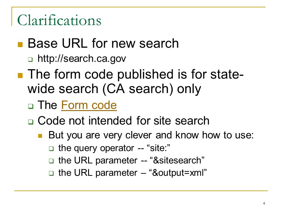 4 Clarifications Base URL for new search  http://search.ca.gov The form code published is for state- wide search (CA search) only  The Form codeForm