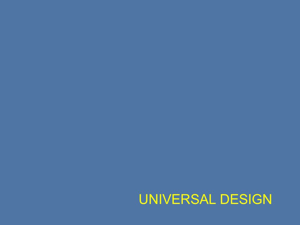 OUTLINE Topic: Universal Design Introduction: The definition of universal desing will be given.