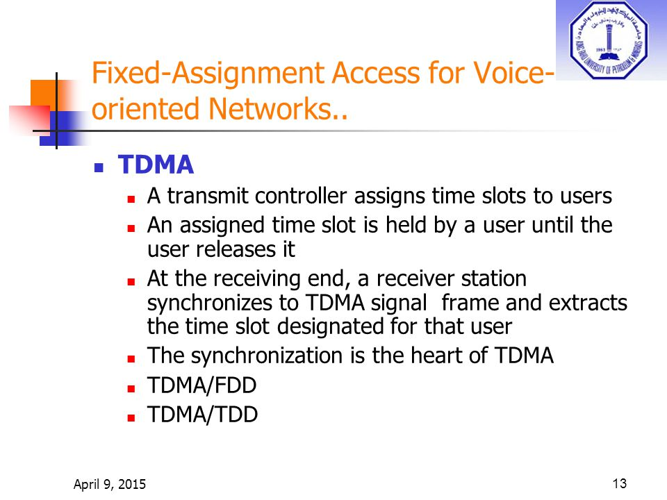 April 9, 201513 Fixed-Assignment Access for Voice- oriented Networks..