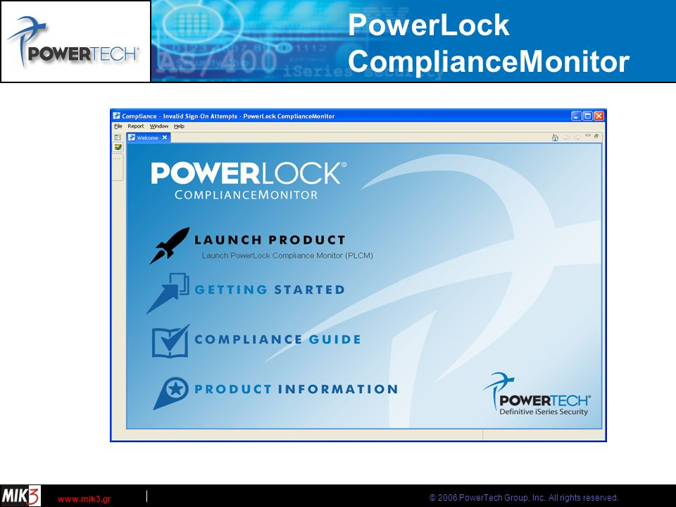 © 2006 PowerTech Group, Inc. All rights reserved. www.mik3.gr PowerLock ComplianceMonitor
