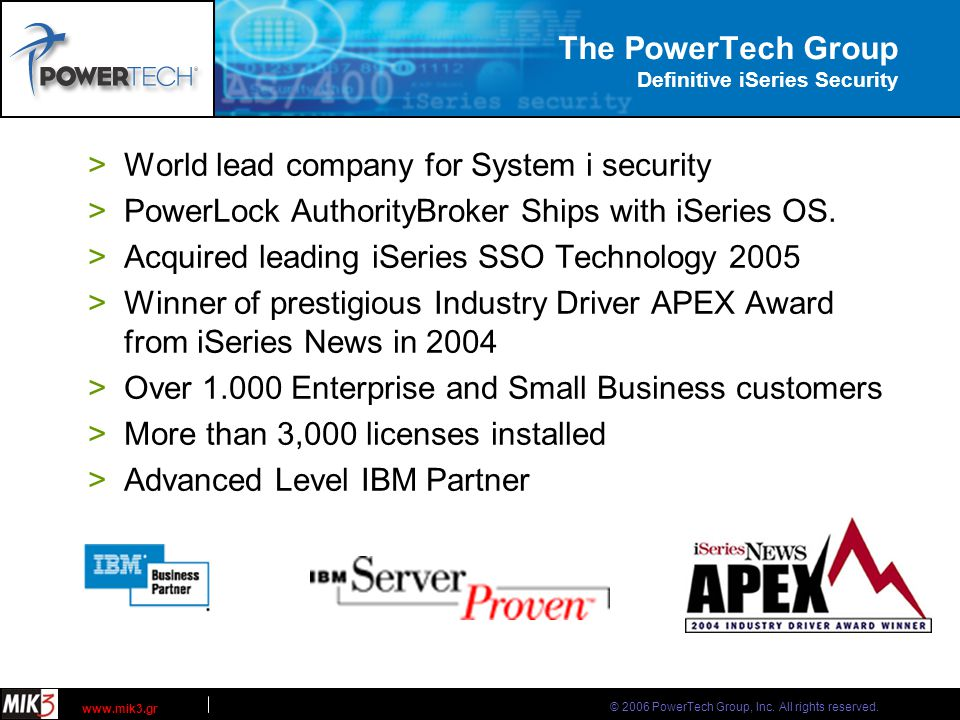 © 2006 PowerTech Group, Inc. All rights reserved. www.mik3.gr Sample Reports