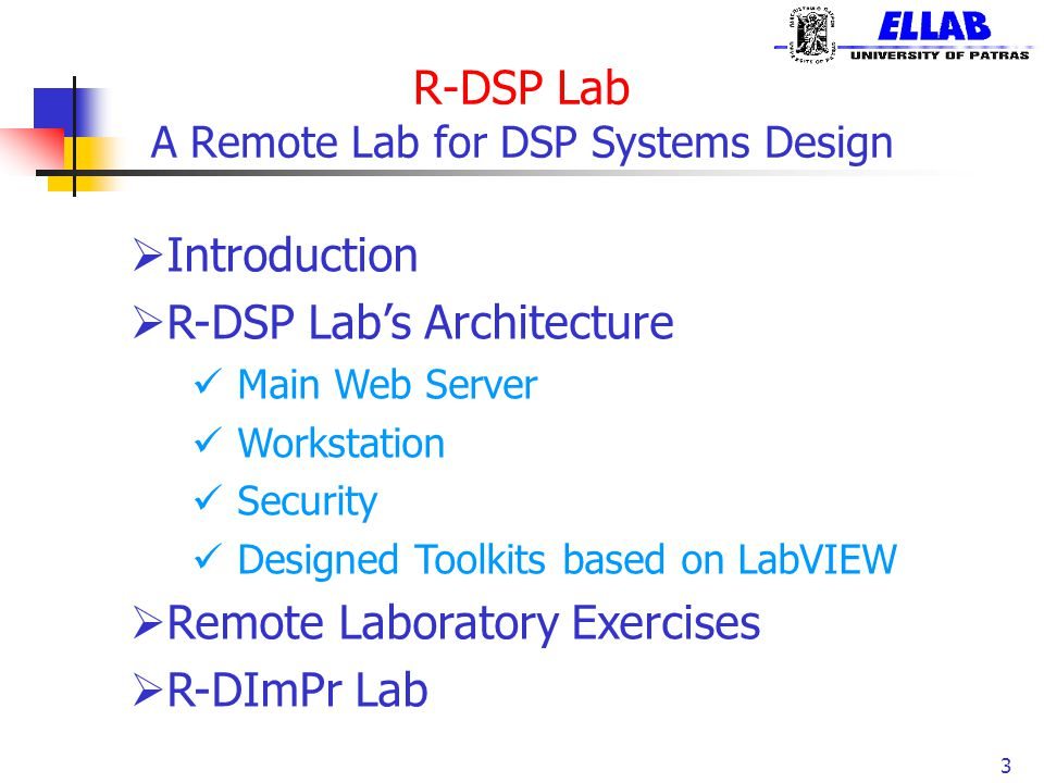 R-DSP Lab A Remote Lab for DSP Systems Design 3  Introduction  R-DSP Lab's Architecture Main Web Server Workstation Security Designed Toolkits based