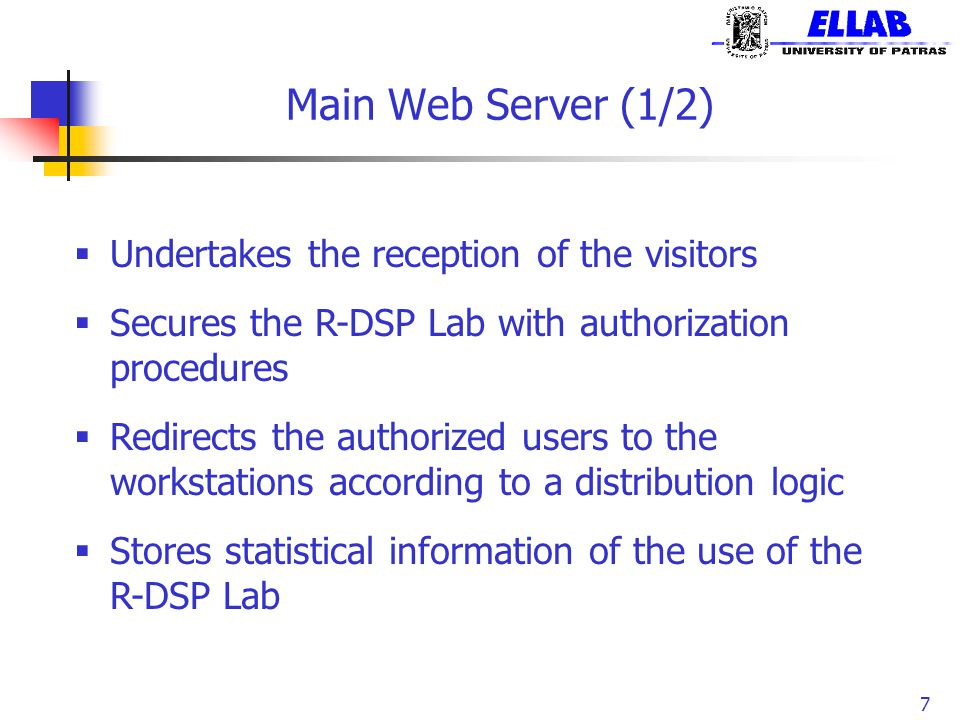 Main Web Server (1/2) 7  Undertakes the reception of the visitors  Secures the R-DSP Lab with authorization procedures  Redirects the authorized us