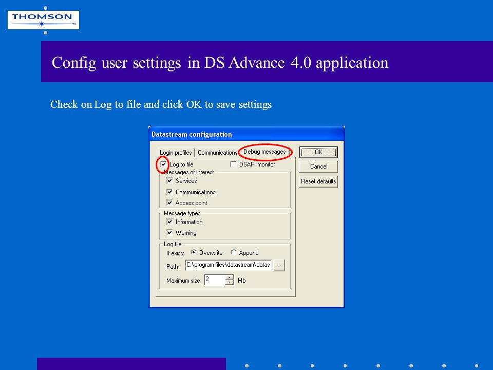 Check on Log to file and click OK to save settings Config user settings in DS Advance 4.0 application