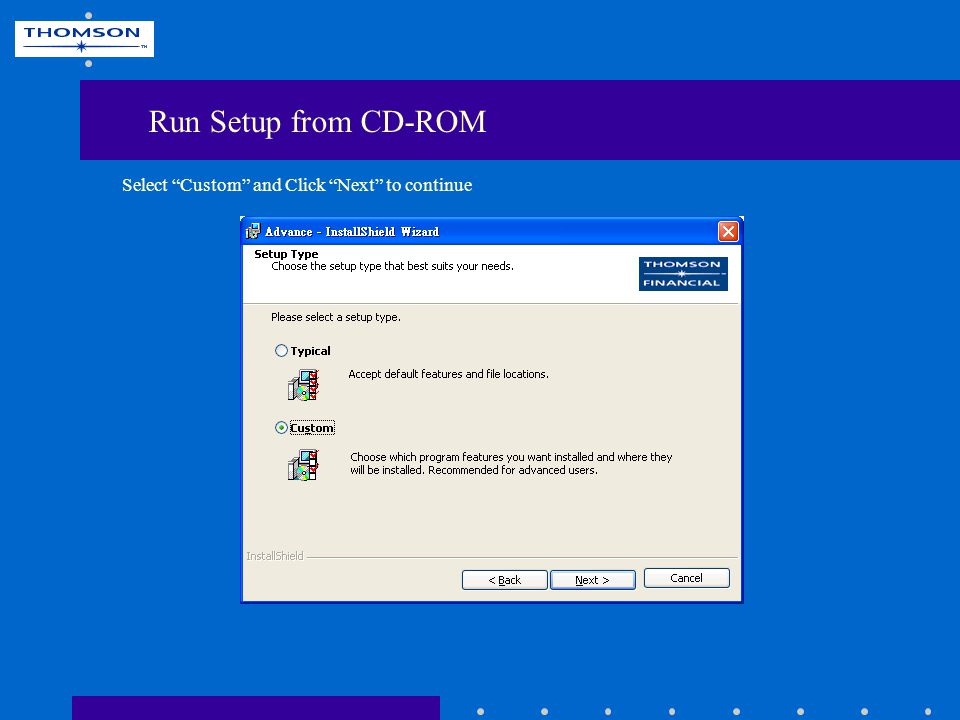 Select This feature, and all subfeatures, will be installed on local hard drive on Application Run Setup from CD-ROM