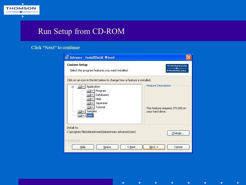 Click Install to start software setup Run Setup from CD-ROM
