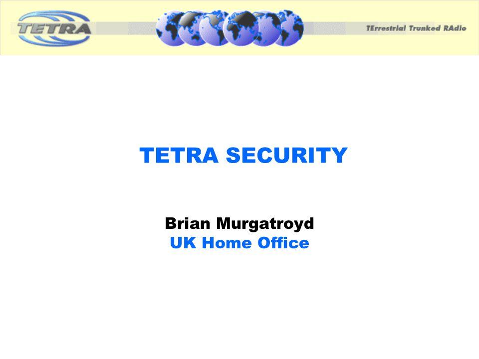 TETRA SECURITY Brian Murgatroyd UK Home Office