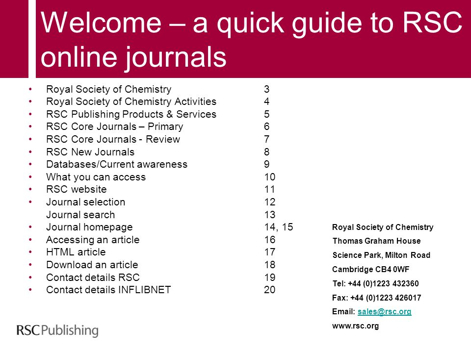 Welcome – a quick guide to RSC online journals Royal Society of Chemistry3 Royal Society of Chemistry Activities4 RSC Publishing Products & Services5