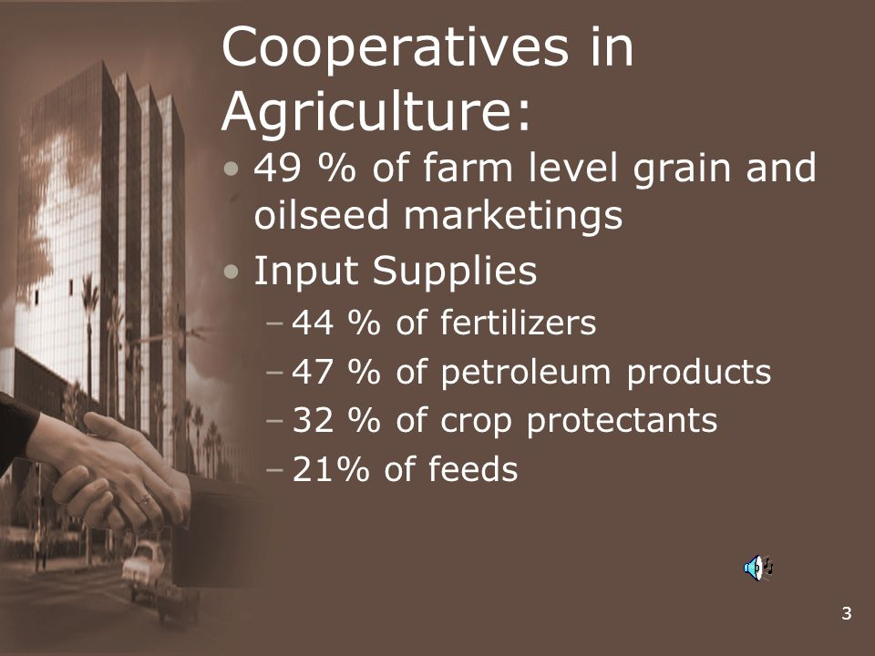 3 Cooperatives in Agriculture: 49 % of farm level grain and oilseed marketings Input Supplies –44 % of fertilizers –47 % of petroleum products –32 % o