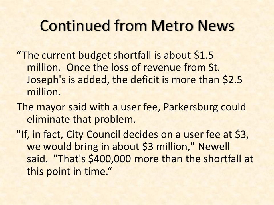"""Continued from Metro NewsContinued from Metro News """"The current budget shortfall is about $1.5 million. Once the loss of revenue from St. Joseph's is"""