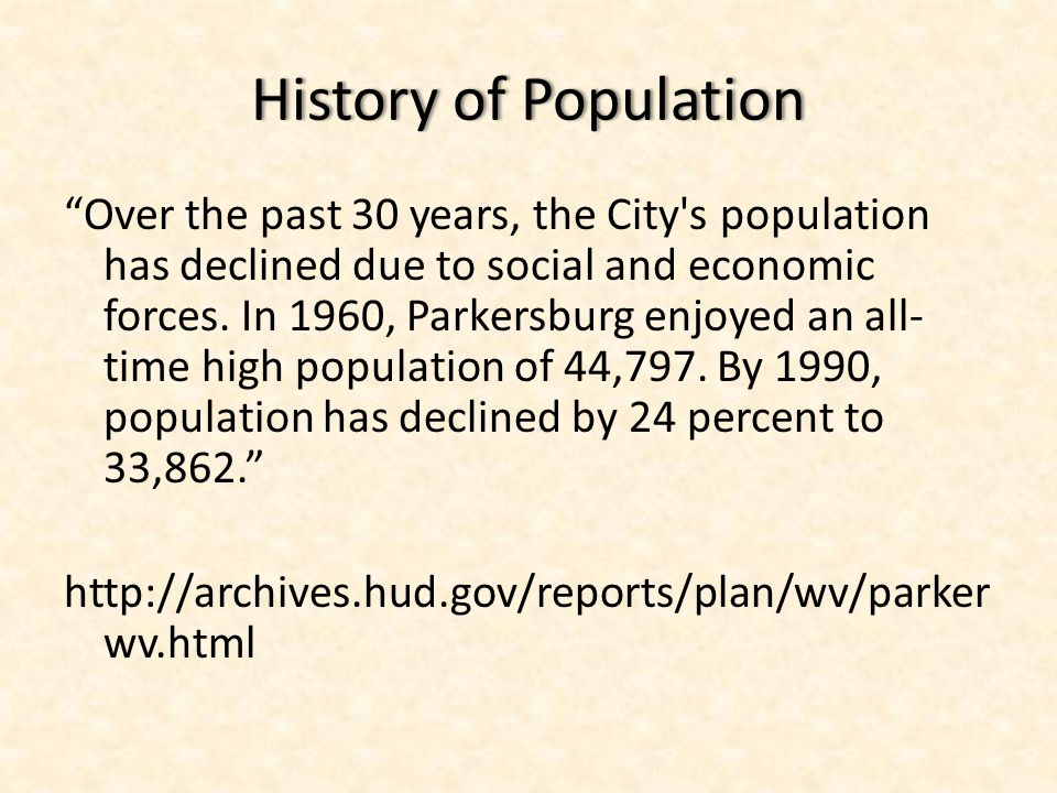 """History of PopulationHistory of Population """"Over the past 30 years, the City's population has declined due to social and economic forces. In 1960, Par"""
